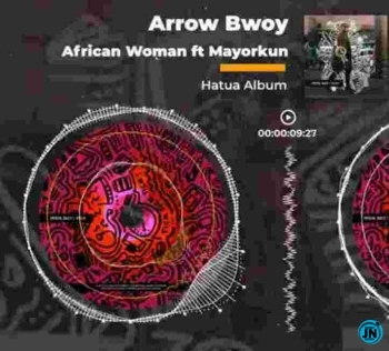 Arrow Bwoy – African Woman Ft. Mayorkun